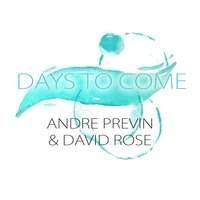 Days To Come — André Previn, David Rose