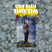 God Bless Tiny Tim: The Complete Reprise Studio Masters... And More — Tiny Tim