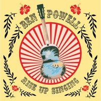 Rise Up Singing — Ben Powell