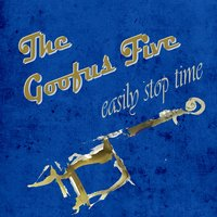 Easily Stop Time — The Goofus Five