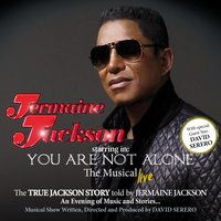You Are Not Alone: The Musical — Jermaine Jackson