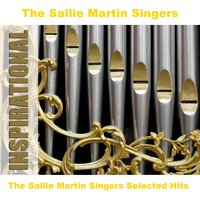 The Sallie Martin Singers Selected Hits — The Sallie Martin Singers