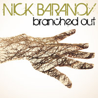 Branched Out - Single — Nick Baranov