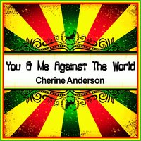 You & Me Against the World (Ringtone) — Cherine Anderson