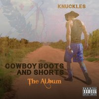Cowboy Boots and Shorts: The Album — Knuckles