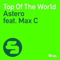 Top of the World — C.Max, Astero feat. Max C