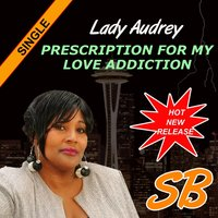 Prescription for My Love Addiction — Lady Audrey