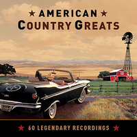 American Country Greats - 60 Legendary Recordings — сборник