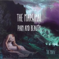 The Marginal, Pain & Beauty — The Marv