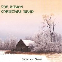 Snow On Snow — The Albion Christmas Band
