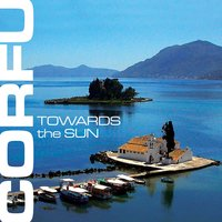 Corfu - Towards The Sun — сборник