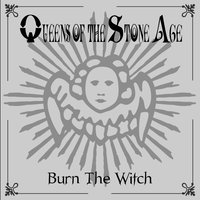 Burn The Witch — Queens Of The Stone Age