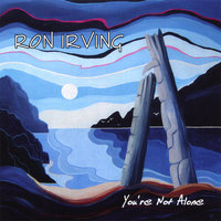 You're Not Alone — Ron Irving
