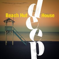 Beach Hut Deep House — Saint Tropez Beach House Music Dj, Beach Club House de Ibiza Cafe, Beach Club House de Ibiza Cafe|Saint Tropez Beach House Music Dj