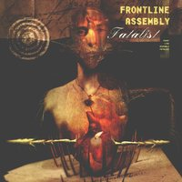 Fatalist — Front Line Assembly
