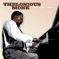 The Very Best — Thelonious Monk