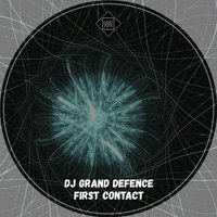 First Contact — DJ Grand Defence