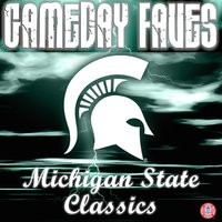 Gameday Faves: Michigan State Classics II — Michigan State Spartan Marching Band