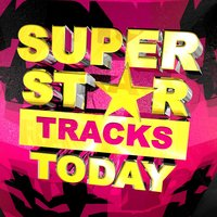 Super Star Tracks Today — Top Choice Masters