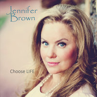Choose Life — Jennifer Brown