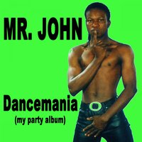 Dancemania (My Party Album) — Mr. John