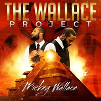 The Wallace Project (Imara Entertainment Presents) — Mickey Wallace