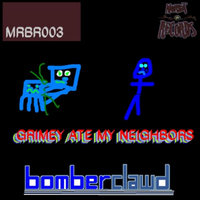 Grimey Ate My Neighbors — Bomberclawd