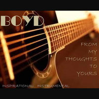 From My Thoughts to Yours — Boyd