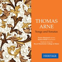 Thomas Arne: Sonatas and Songs — Thomas Arne, Honor Shepherd, Students of the Royal Manchester School of Music