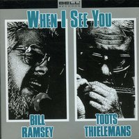 When I See You — Bill Ramsey, Toots Thielemans