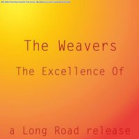 The Excellence Of — The Weavers