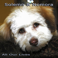 All Our Lives - Single — Solemn & Nomora