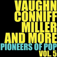 Vaughn, Conniff, Miller and More Pioneers of Pop, Vol. 5 — сборник