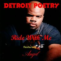 Ride With Me (feat. Angel) — Detroit Poetry