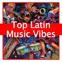 Top Latin Music Vibes — сборник