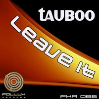 Leave It — Tauboo