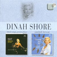 Dinah Sings, Previn Plays/Somebody Loves Me — Dinah Shore