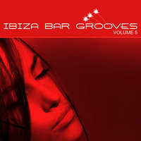 Chill, Lounge & Deep House Vol.05 — Ibiza Bar Grooves