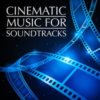 Cinematic Music for Soundtracks — The Movie Soundtrack Experts