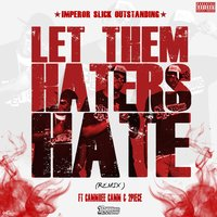 Let Them Haters Hate [feat. Cammiiee Camm & 2piece] — 2piece, Imperor Slick Outstanding, Cammiiee Camm