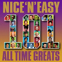 Nice 'N' Easy - 101 All Time Greats — сборник
