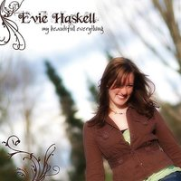 My Beautiful Everything — Evie Haskell