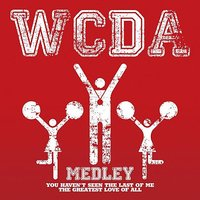 MEDLAY: You Haven't Seen The Last Of Me/ The Greatest Love Of All — W.C.D.A.