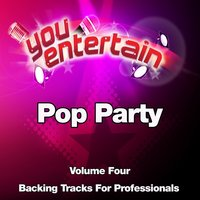 Pop Party - Professional Backing Tracks, Vol. 4 — You Entertain