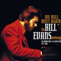 WE WILL MEET AGAIN: THE BILL EVANS ANTHOLOGY — Bill Evans