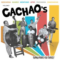 Cachao's Gonna Make You Dance Vol. 1 — Cachao