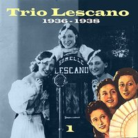 The Italian Song - Trio Lescano, Volume 1 — Trio Lescano