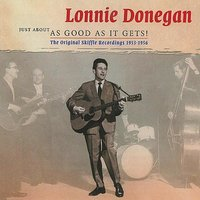 Just about as good as it gets — Lonnie Donegan Skiffle Group