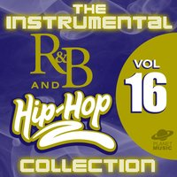 The Instrumental R&B and Hip-Hop Collection, Vol. 16 — The Hit Co.