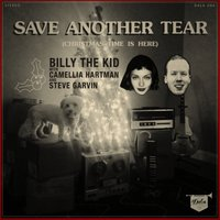 Save Another Tear (Christmas Time Is Here) - Single — Billy the Kid, Camellia Hartman, Steve Garvin